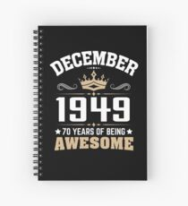 December 1949 70 Years Of Being Awesome Spiral Notebook