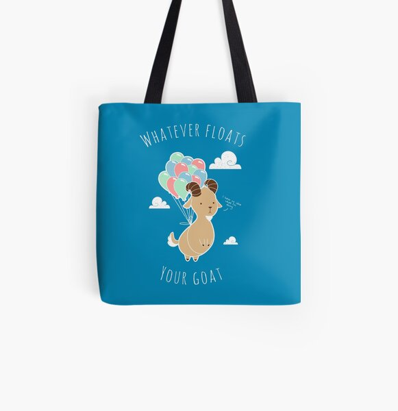 Whatever Floats Your Goat All Over Print Tote Bag