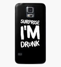 Überraschung, ich bin betrunken - sagen Hülle & Klebefolie für Samsung Galaxy
