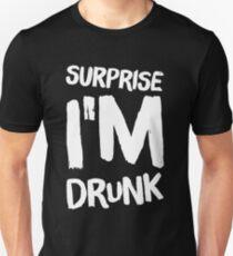 Überraschung, ich bin betrunken - sagen Slim Fit T-Shirt