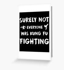 Tarjeta de felicitación Seguramente no todo el mundo estaba luchando con kung fu