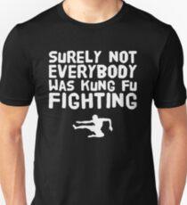 Sicherlich nicht jeder kämpfte mit Kung Fu Slim Fit T-Shirt