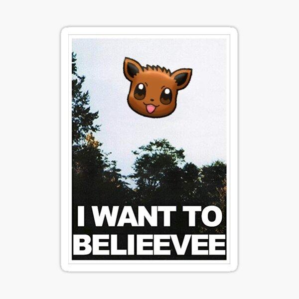 I wanto to Belieevee Sticker