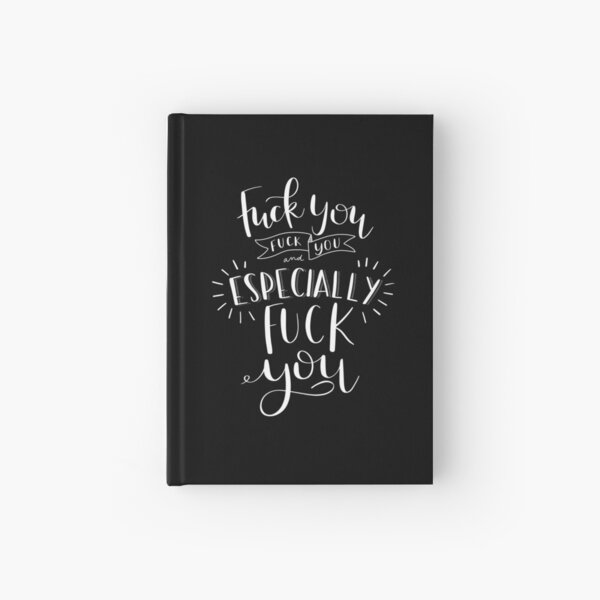 Especially F You ~ white Hardcover Journal