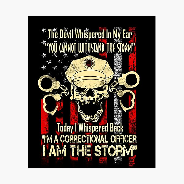 Correctional Officer Thin Silver Line I Am The Storm American Flag Gifts Photographic Print