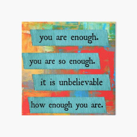 you are enough Art Board Print