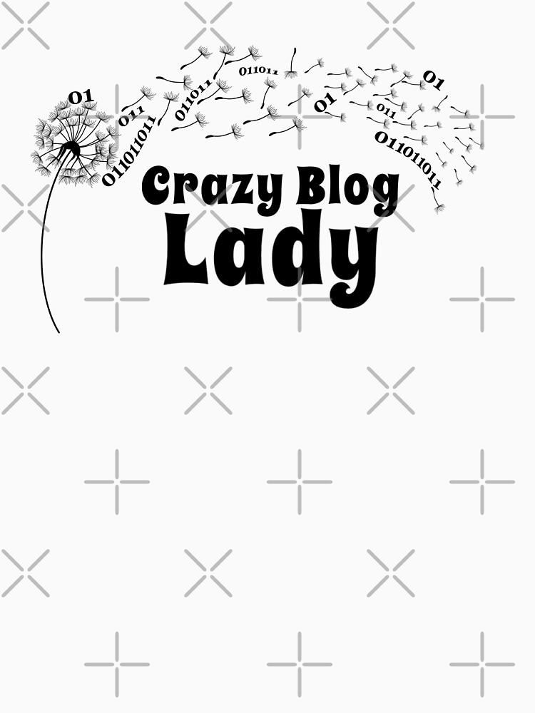 Crazy Blog Lady Blogger Entrepreneur Design by BossBabeArt