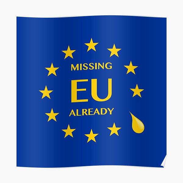 Brexit Missing EU Already Poster