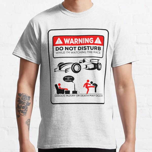 Warning while I'm watching f1 Classic T-Shirt