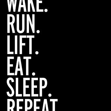 Run, Sleep, Repeat Gym Quote by quarantine81