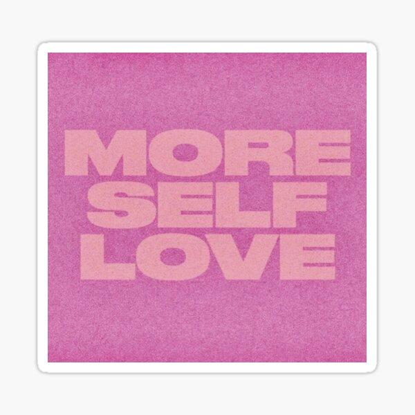 MORE SELF LOVE Sticker