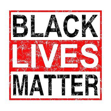 Original Black Lives Matter Red Grunge Effect ANTI RACISM by SamDesigner