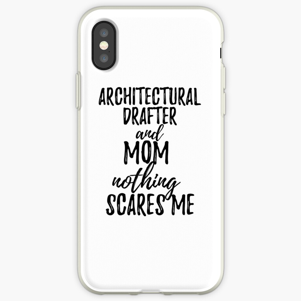 Architectural Drafter Mom Funny Gift Idea for Mother Gag Joke Nothing Scares Me iPhone-Hülle & Cover
