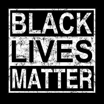 Original Black Lives Matter With Grunge Effect ANTI RACISM by SamDesigner