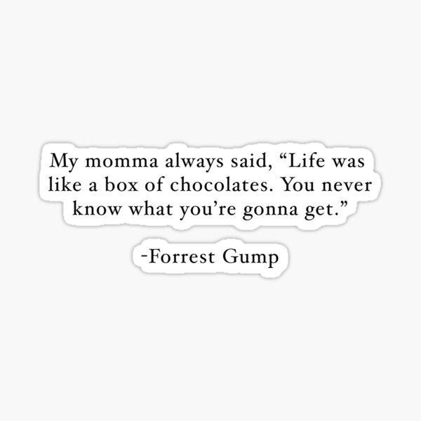 La vie était comme une boîte de chocolats Forrest Gump Quote Sticker