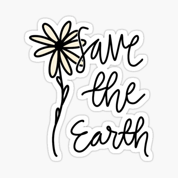 save the earth !!! Sticker