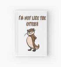 Otter Spruch - I'm not like the otters Notizbuch