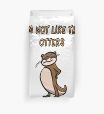 Otter Spruch - I'm not like the otters Bettbezug