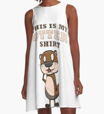 Otter - this is my otter shirt A-Linien Kleid