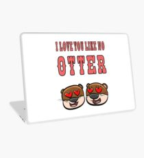 Otter - I love you like no otter Laptop Folie