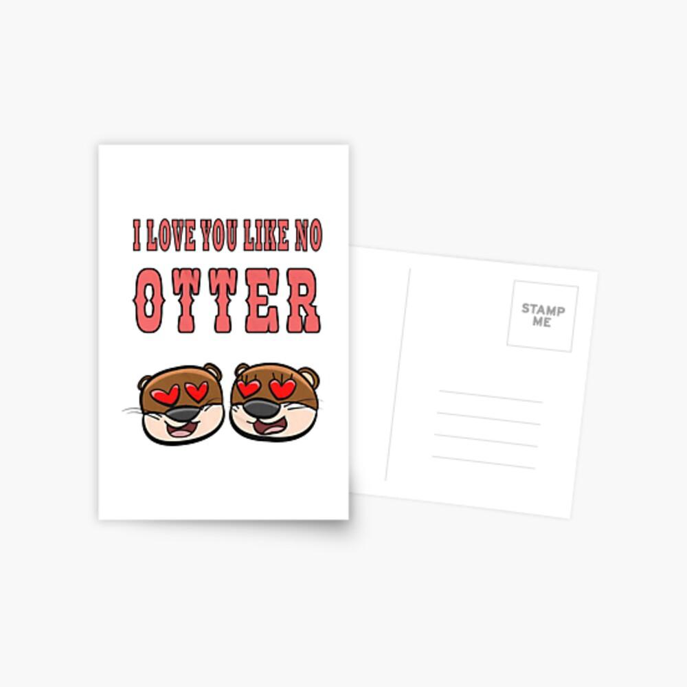 Otter - I love you like no otter Postkarte