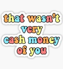 das war nicht sehr bares Geld von dir Sticker