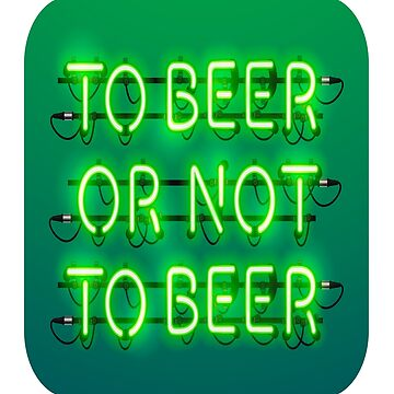 To Beer Or Not To Beer Patrick 's Day Tee by andalit