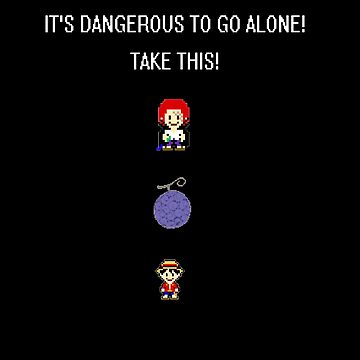 One Piece Dangerous to go Alone by MonkeyDQuinn