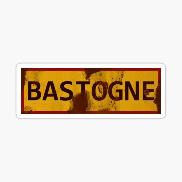 Bastogne WWII Battle of the Bulge Sign - Dirty Sticker