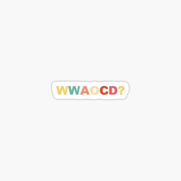 WWAOCD?, Alexandria Ocasio-Cortez, AOC, Democrat, Congresswoman, Political, Vintage, Retro T Shirt Sticker
