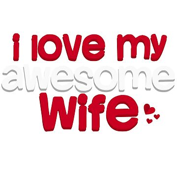 I Love My Awesome Wife T-Shirt Valentines Gift for Husband by midonet