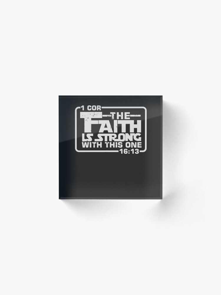 Alternate view of The Faith is strong with this one Christian Funny Acrylic Block
