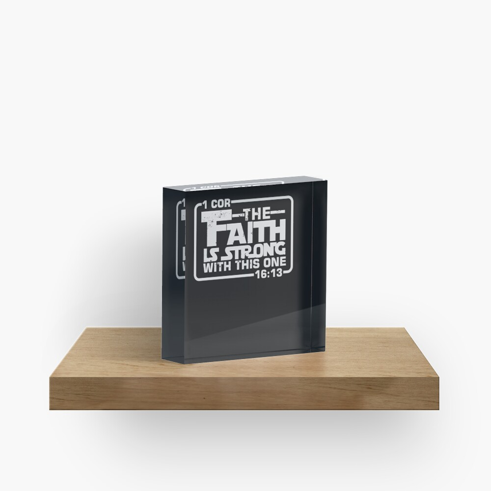 The Faith is strong with this one Christian Funny Acrylic Block