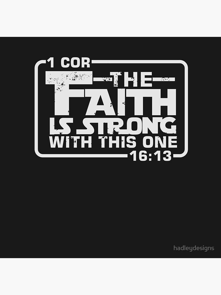 The Faith is strong with this one Christian Funny by hadleydesigns