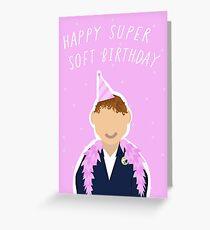Happy Super Soft Birthday- Letterkenny Greeting Card