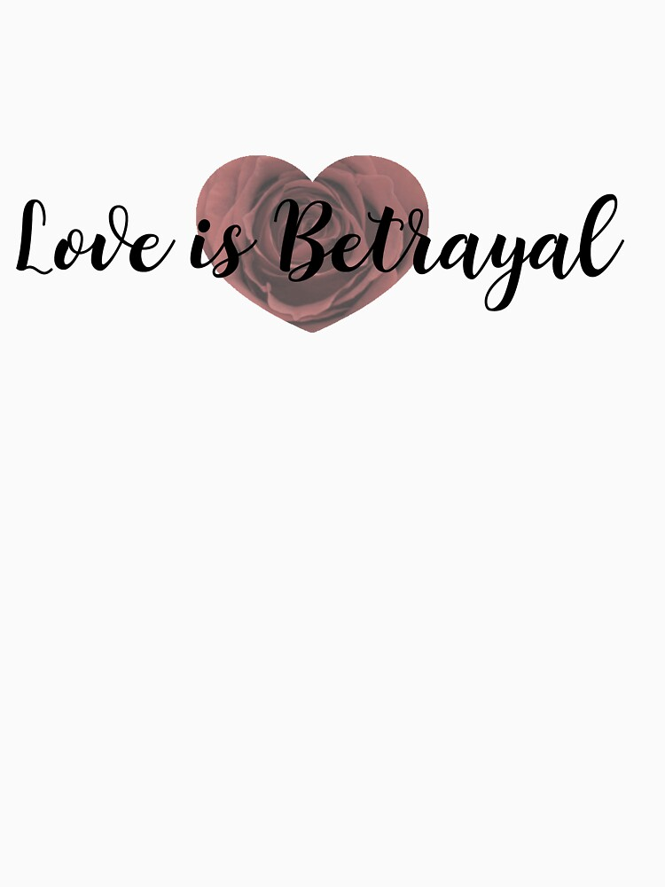 Love is Betrayal by EnigmaticLabs