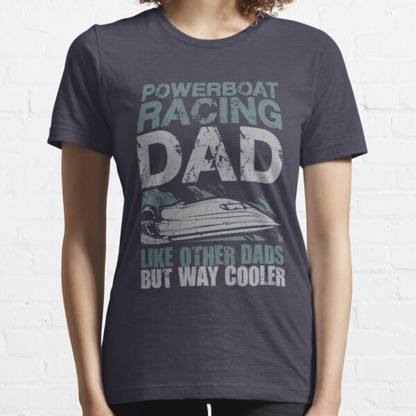 Powerboat Racing Dad Essential T-Shirt