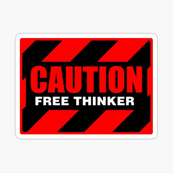 Caution Free Thinker_red and yellow I Sticker