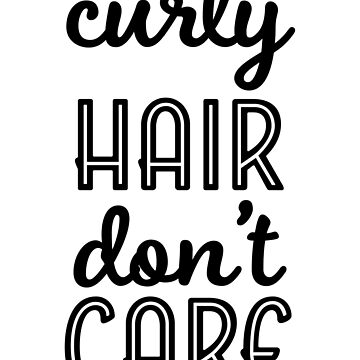 Curly Hair Don't Care by kamrankhan