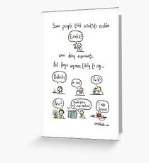 The truth about working in science Greeting Card