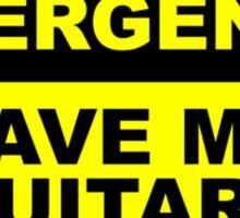 Save my guitars first Sticker