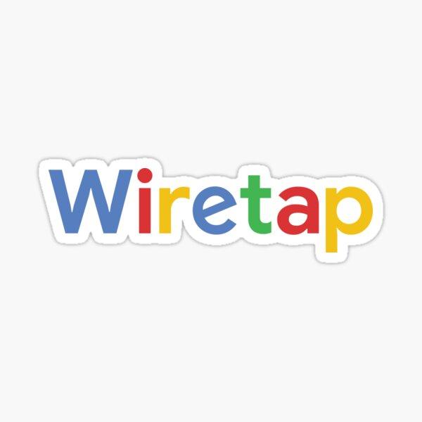 Google Wiretap Sticker