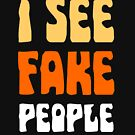 I See Fake People by Dan Monceaux