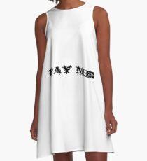 Pay Me A-Line Dress