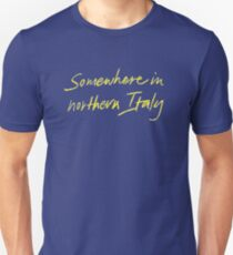 Somewhere in northern Italy CMBYN Unisex T-Shirt