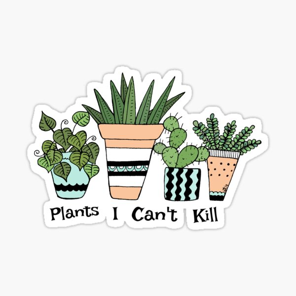 Plants I Can't Kill Sticker Sticker