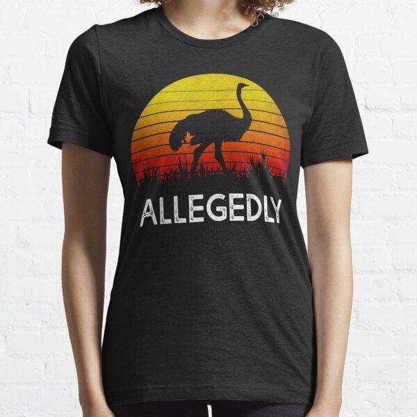 Allegedly Ostrich Essential T-Shirt