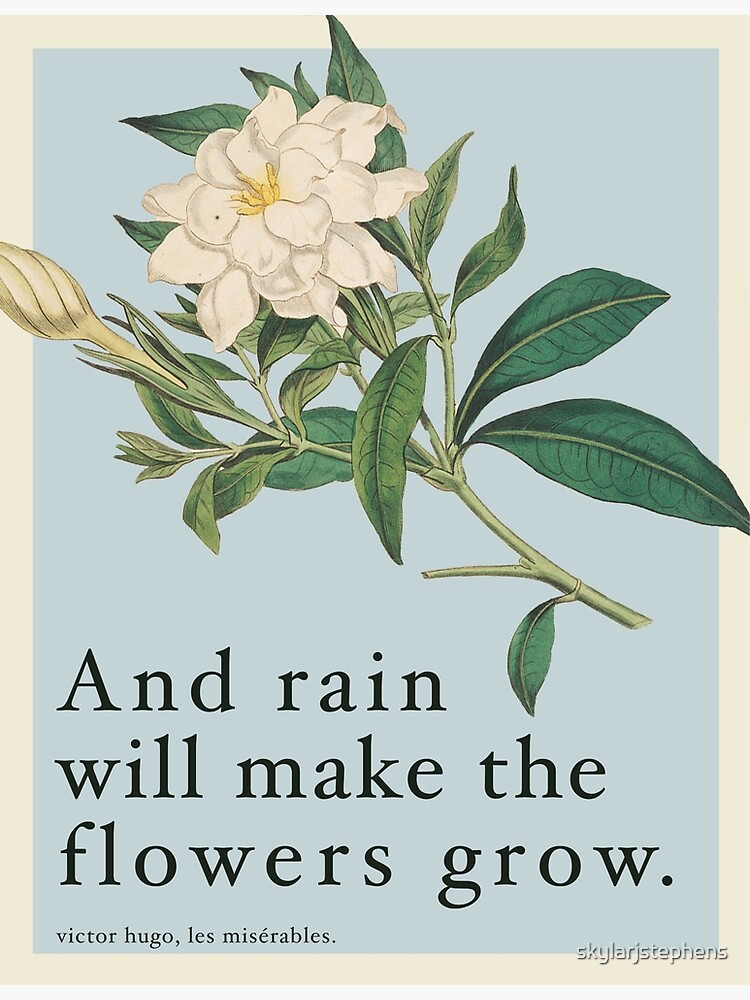 Rain Will Make The Flowers Grow - Les Miserables Quote by skylarjstephens