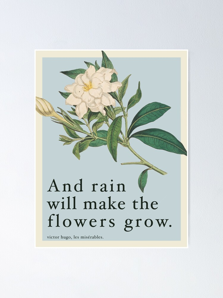 Alternate view of Rain Will Make The Flowers Grow - Les Miserables Quote Poster