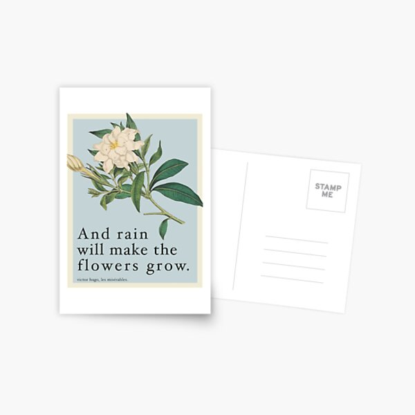 Rain Will Make The Flowers Grow - Les Miserables Quote Postcard